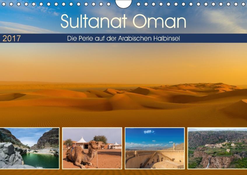 Sultanat Oman - Die Perle auf der Arabischen Halbinsel (Wandkalender 2017 DIN A4 quer) - Coverbild