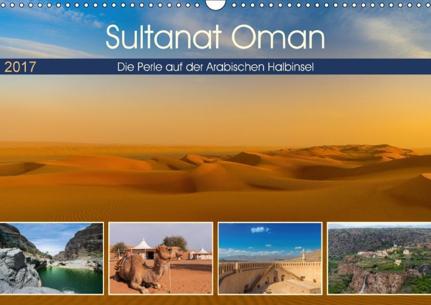 Sultanat Oman - Die Perle auf der Arabischen Halbinsel (Wandkalender 2017 DIN A3 quer) - Coverbild