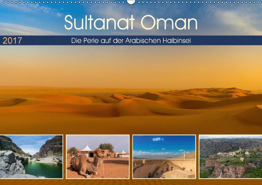 Sultanat Oman - Die Perle auf der Arabischen Halbinsel (Wandkalender 2017 DIN A2 quer) - Coverbild