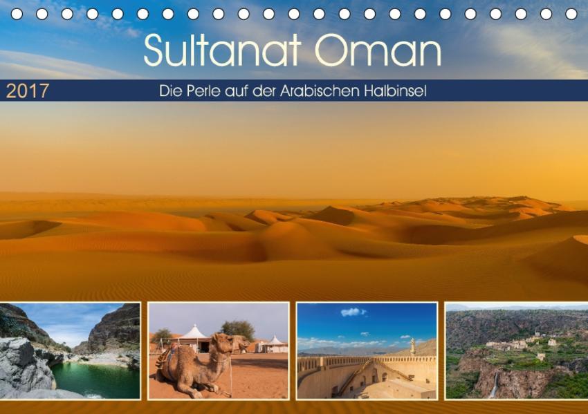 Sultanat Oman - Die Perle auf der Arabischen Halbinsel (Tischkalender 2017 DIN A5 quer) - Coverbild