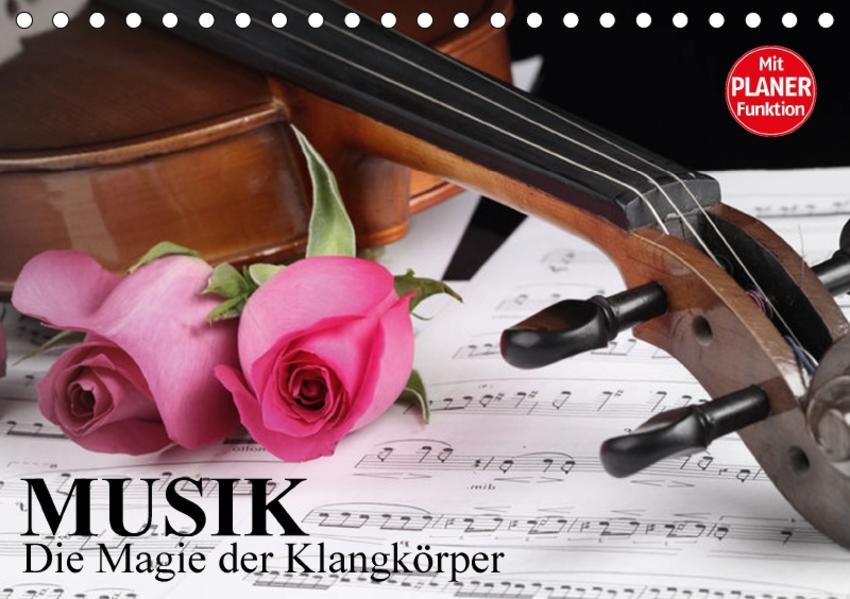 Musik - Die Magie der Klangkörper (Tischkalender 2017 DIN A5 quer) - Coverbild