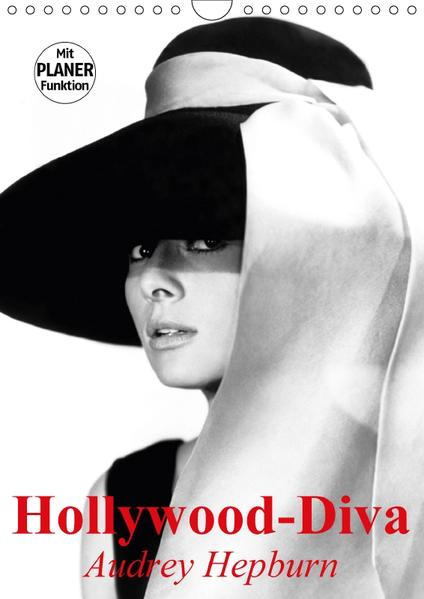 Hollywood-Diva. Audrey Hepburn (Wandkalender 2017 DIN A4 hoch) - Coverbild