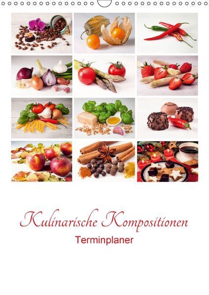 Kulinarische Kompositionen - Terminplaner (Wandkalender 2017 DIN A3 hoch) - Coverbild