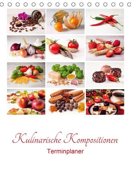 Kulinarische Kompositionen - Terminplaner (Tischkalender 2017 DIN A5 hoch) - Coverbild