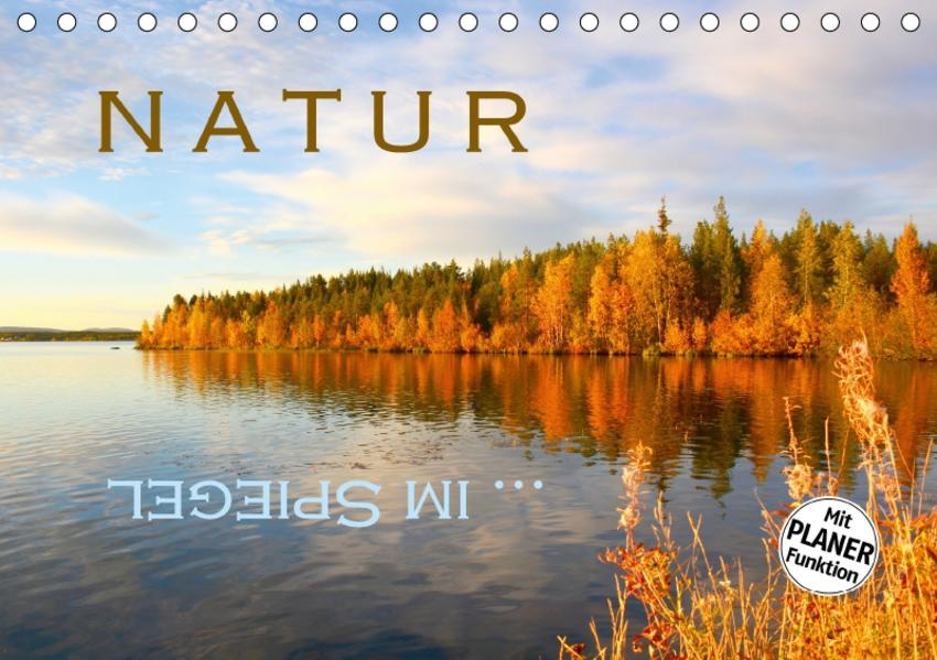 Natur ... im Spiegel (Tischkalender 2017 DIN A5 quer) - Coverbild