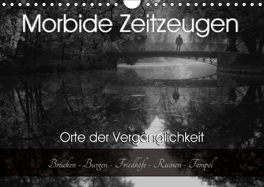 Morbide Zeitzeugen - Orte der Vergänglichkeit (Wandkalender 2017 DIN A4 quer) - Coverbild