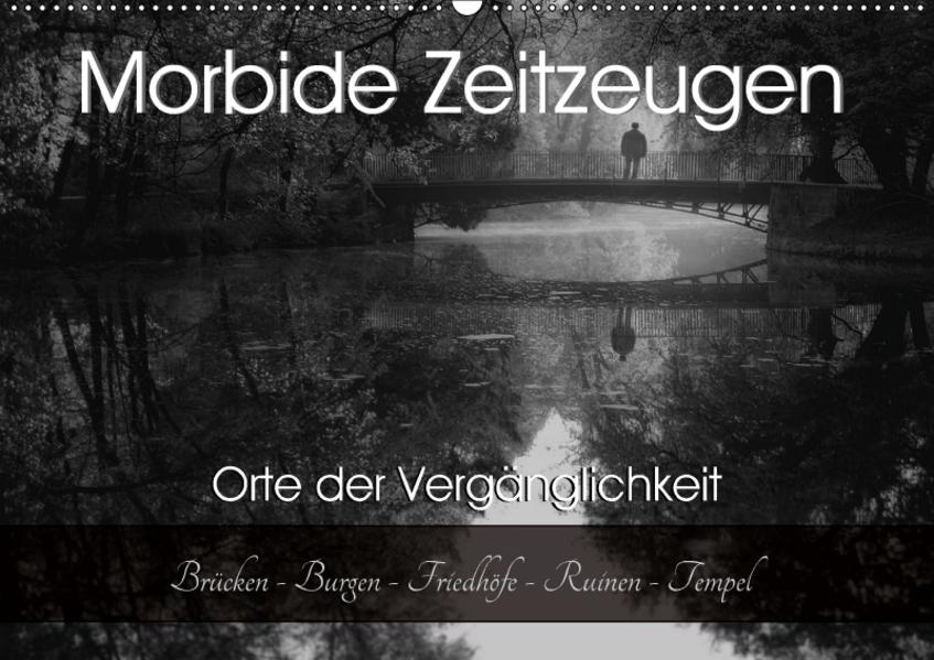 Morbide Zeitzeugen - Orte der Vergänglichkeit (Wandkalender 2017 DIN A2 quer) - Coverbild