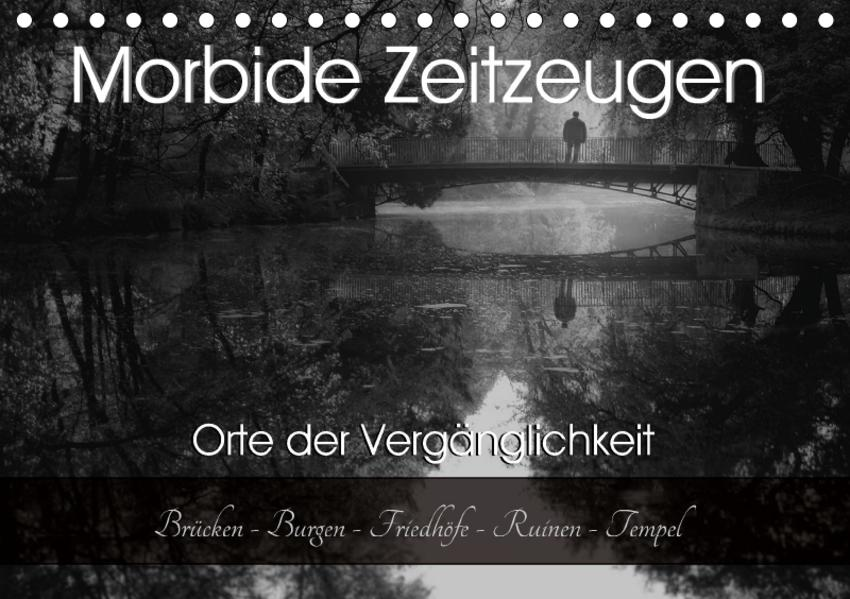 Morbide Zeitzeugen - Orte der Vergänglichkeit (Tischkalender 2017 DIN A5 quer) - Coverbild