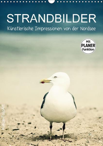 Strandbilder - Künstlerische Impressionen von der Nordsee (Wandkalender 2017 DIN A3 hoch) - Coverbild