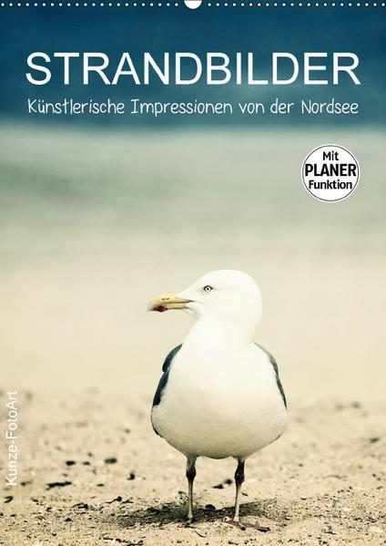 Strandbilder - Künstlerische Impressionen von der Nordsee (Wandkalender 2017 DIN A2 hoch) - Coverbild