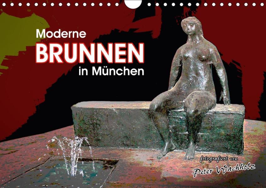 Moderne BRUNNEN in München (Wandkalender 2017 DIN A4 quer) - Coverbild