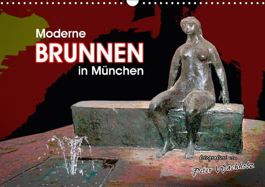 Moderne BRUNNEN in München (Wandkalender 2017 DIN A3 quer) - Coverbild