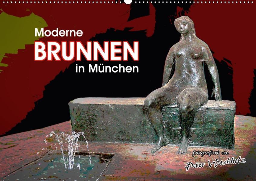 Moderne BRUNNEN in München (Wandkalender 2017 DIN A2 quer) - Coverbild