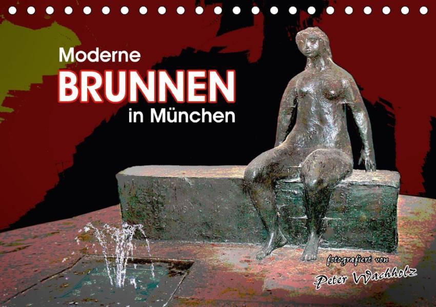 Moderne BRUNNEN in München (Tischkalender 2017 DIN A5 quer) - Coverbild