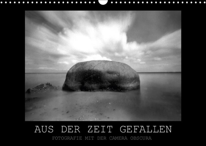 Aus der Zeit gefallen - Fotografie mit der Camera Obscura (Wandkalender 2017 DIN A3 quer) - Coverbild