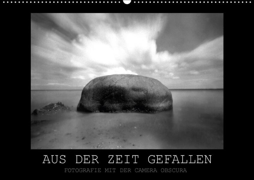 Aus der Zeit gefallen - Fotografie mit der Camera Obscura (Wandkalender 2017 DIN A2 quer) - Coverbild