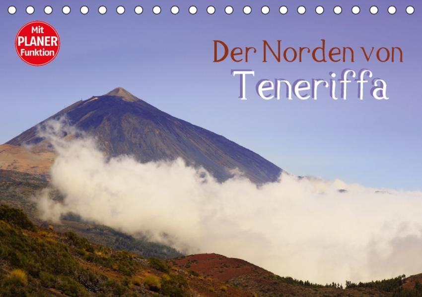 Der Norden von Teneriffa (Tischkalender 2017 DIN A5 quer) - Coverbild