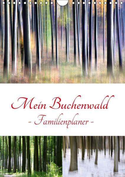 Mein Buchenwald - Familienplaner (Wandkalender 2017 DIN A4 hoch) - Coverbild