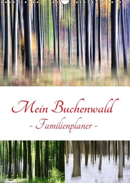 Mein Buchenwald - Familienplaner (Wandkalender 2017 DIN A3 hoch) - Coverbild