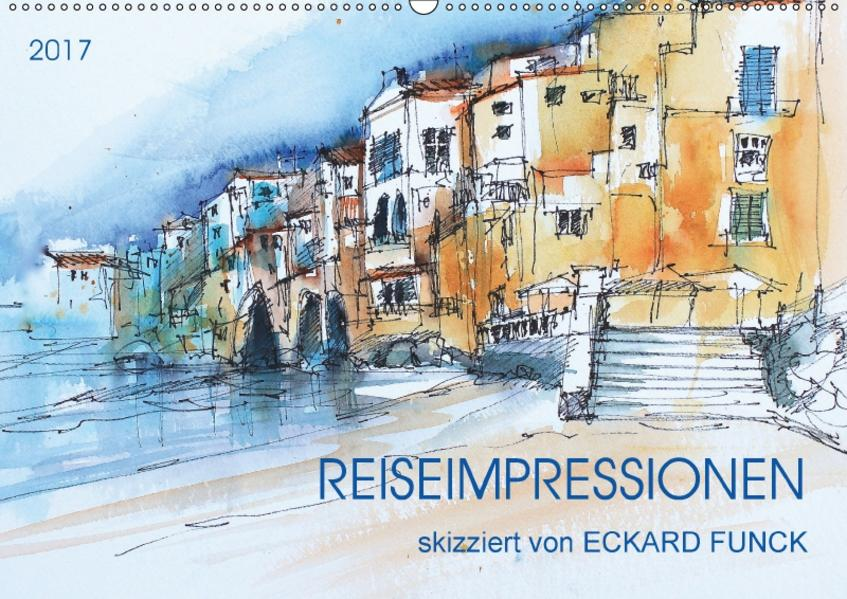 Reiseimpressionen skizziert von Eckard Funck (Wandkalender 2017 DIN A2 quer) - Coverbild