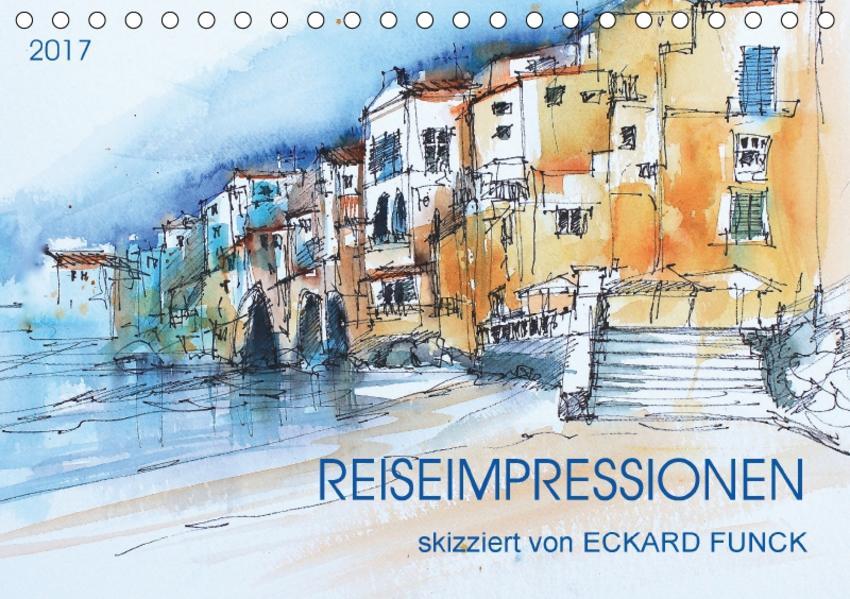 Reiseimpressionen skizziert von Eckard Funck (Tischkalender 2017 DIN A5 quer) - Coverbild