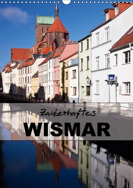 Zauberhaftes Wismar (Wandkalender 2017 DIN A3 hoch) - Coverbild