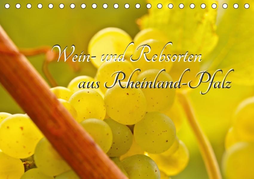 Wein- und Rebsorten aus Rheinland-Pfalz (Tischkalender 2017 DIN A5 quer) - Coverbild