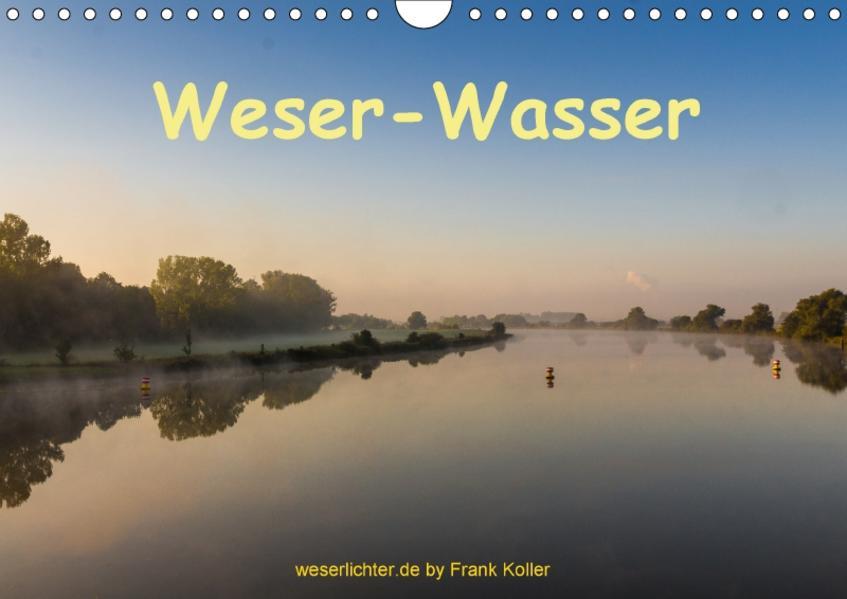 Weser - Wasser (Wandkalender 2017 DIN A4 quer) - Coverbild