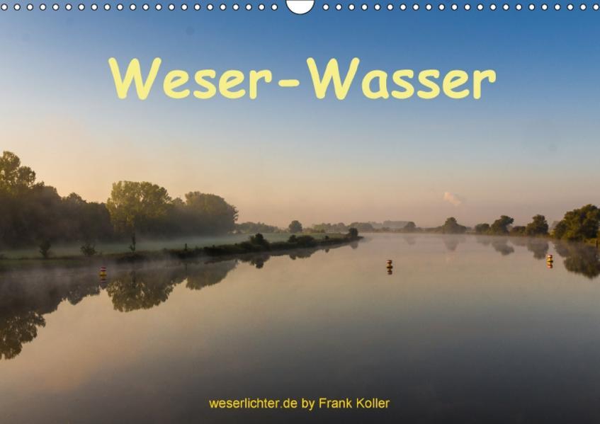 Weser - Wasser (Wandkalender 2017 DIN A3 quer) - Coverbild