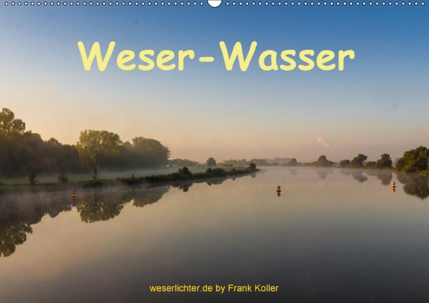 Weser - Wasser (Wandkalender 2017 DIN A2 quer) - Coverbild