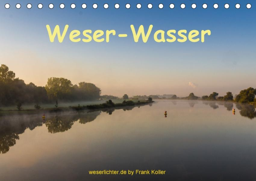 Weser - Wasser (Tischkalender 2017 DIN A5 quer) - Coverbild
