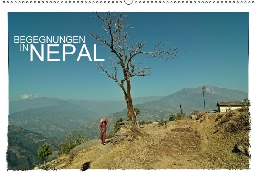 BEGEGNUNGEN IN NEPAL (Wandkalender 2017 DIN A2 quer) - Coverbild