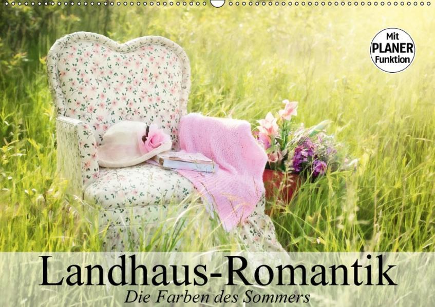 Landhaus-Romantik. Die Farben des Sommers (Wandkalender 2017 DIN A2 quer) - Coverbild