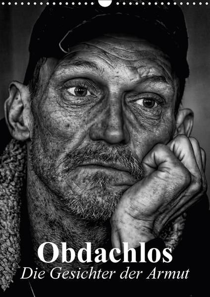 Obdachlos. Die Gesichter der Armut (Wandkalender 2017 DIN A3 hoch) - Coverbild