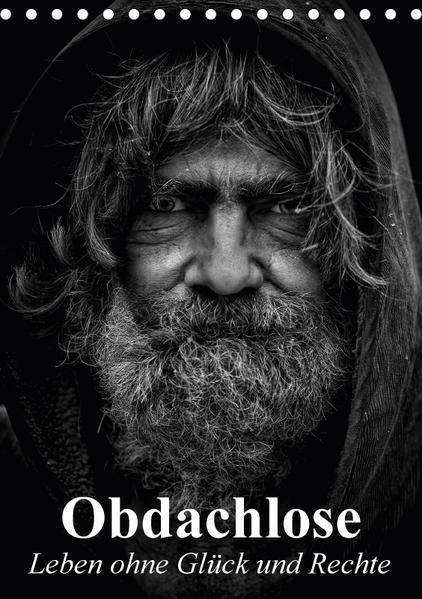 Obdachlose. Leben ohne Glück und Rechte (Tischkalender 2017 DIN A5 hoch) - Coverbild