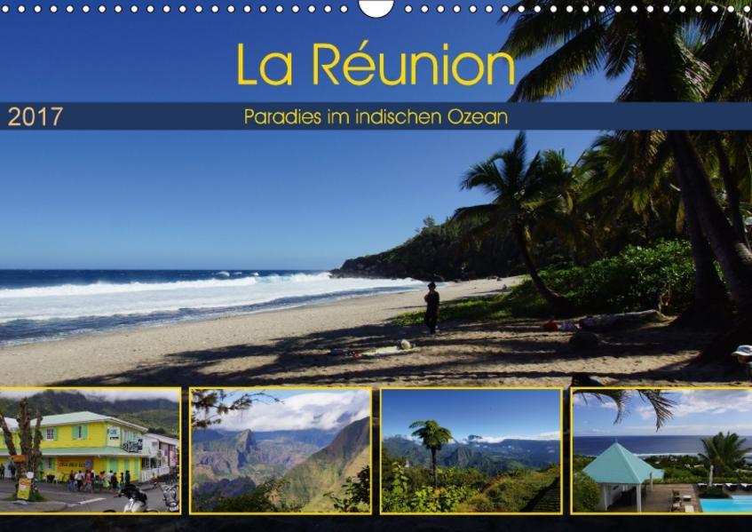 La Réunion - Paradies im indischen Ozean (Wandkalender 2017 DIN A3 quer) - Coverbild