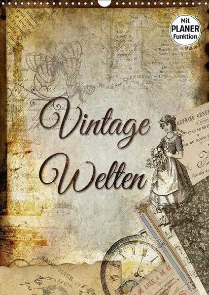 Vintage Welten (Wandkalender 2017 DIN A3 hoch) - Coverbild