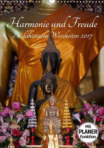 Harmonie und Freude Buddhistische Weisheiten 2017 (Wandkalender 2017 DIN A3 hoch) - Coverbild
