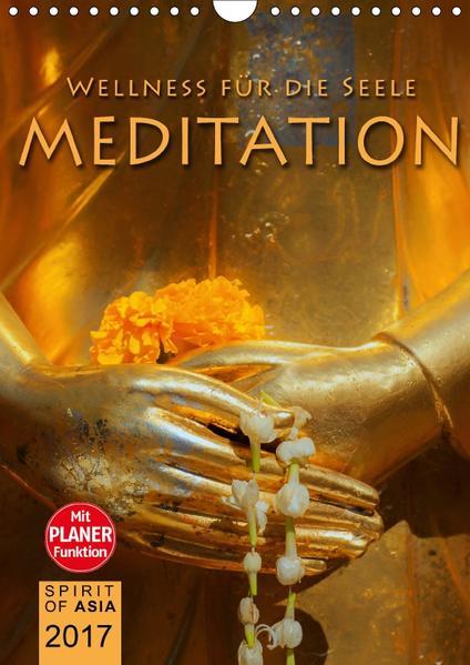 MEDITATION - Wellness für die Seele (Wandkalender 2017 DIN A4 hoch) - Coverbild