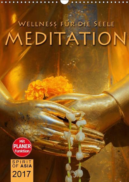 MEDITATION - Wellness für die Seele (Wandkalender 2017 DIN A3 hoch) - Coverbild