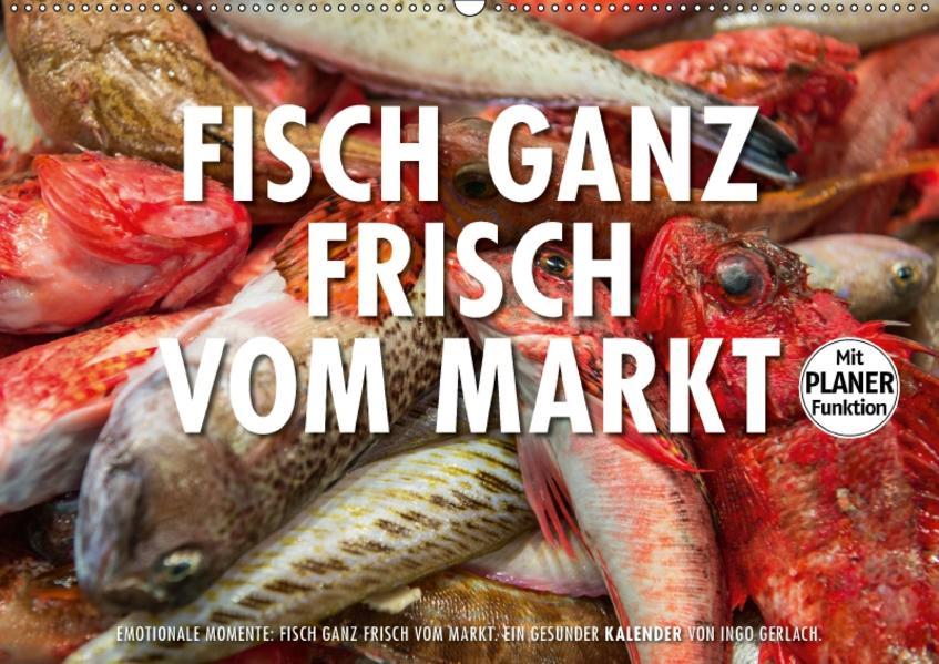 Emotionale Momente: Frischer Fisch vom Markt. (Wandkalender 2017 DIN A2 quer) - Coverbild