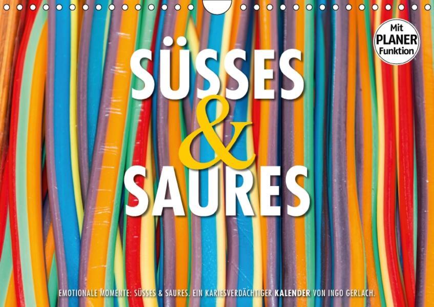 Emotionale Momente: Süßes und Saures. (Wandkalender 2017 DIN A4 quer) - Coverbild