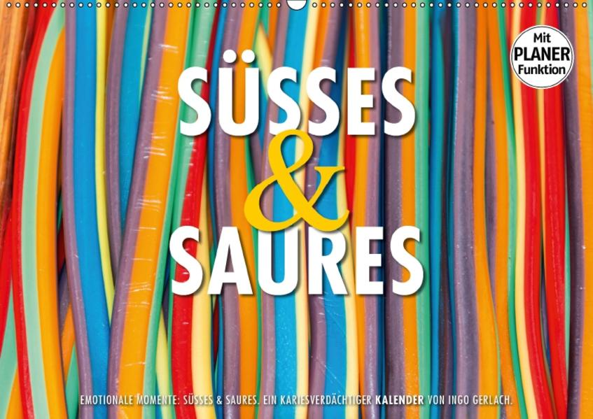 Emotionale Momente: Süßes und Saures. (Wandkalender 2017 DIN A2 quer) - Coverbild