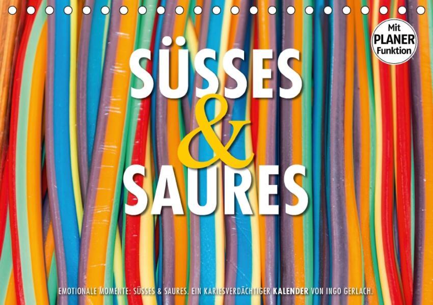 Emotionale Momente: Süßes und Saures. (Tischkalender 2017 DIN A5 quer) - Coverbild