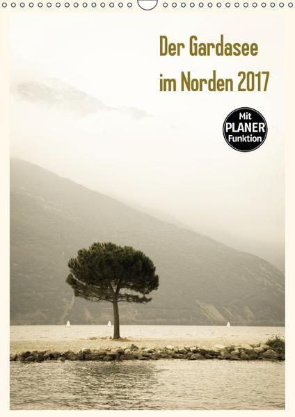 Der Gardasee im Norden 2017 (Wandkalender 2017 DIN A3 hoch) - Coverbild