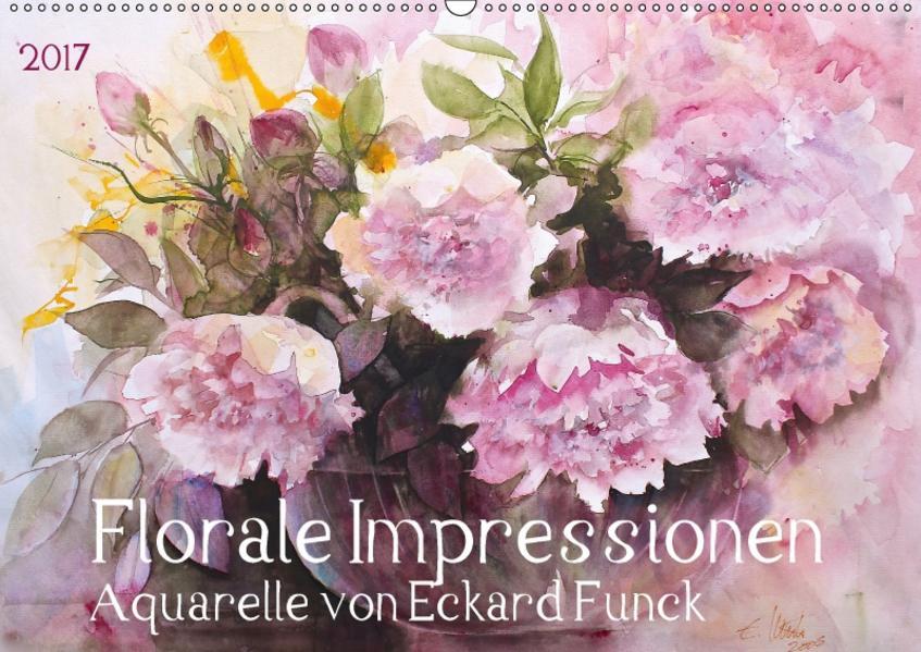 Florale Impressionen - Aquarelle von ECKARD FUNCK (Wandkalender 2017 DIN A2 quer) - Coverbild