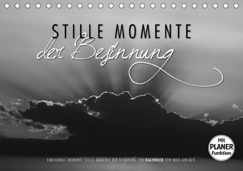 Emotionale Momente: Stille Momente der Besinnung (Tischkalender 2017 DIN A5 quer) - Coverbild