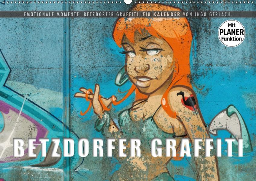Emotionale Momente: Betzdorfer Graffiti. (Wandkalender 2017 DIN A2 quer) - Coverbild
