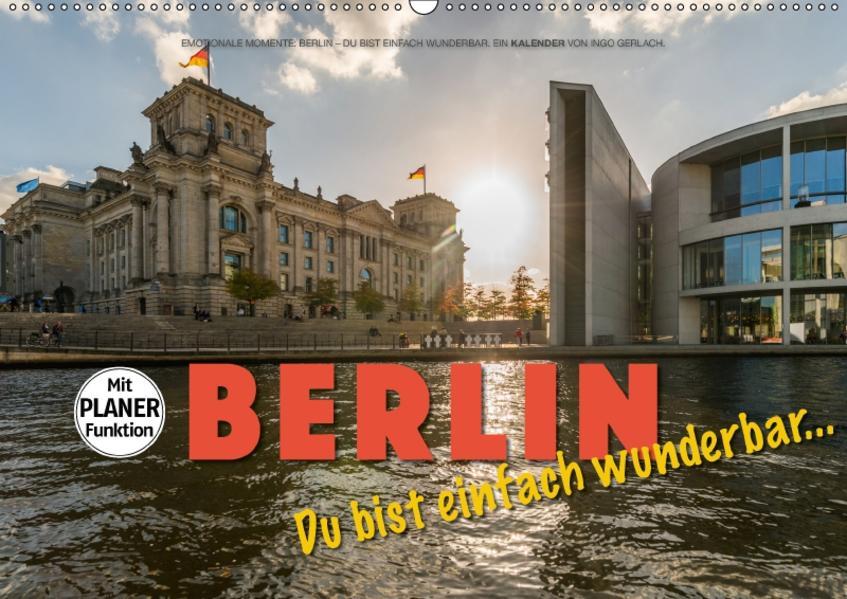 Emotionale Momente: Berlin – Du bist einfach wunderbar... (Wandkalender 2017 DIN A2 quer) - Coverbild