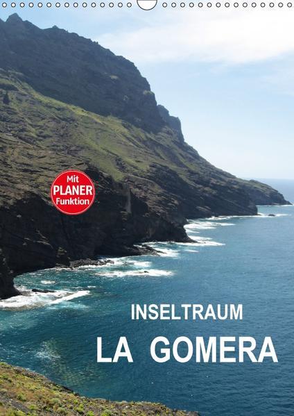 Inseltraum La Gomera (Wandkalender 2017 DIN A3 hoch) - Coverbild